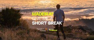 MADEIRA GIVE ME A SHORT BREAK